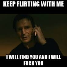 Flirting Meme - 25 best memes about keep flirting with me keep flirting with