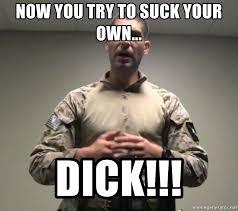 Dick Sucking Meme - now you try to suck your own dick gmrpls meme generator