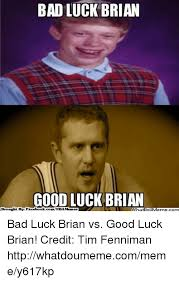 Meme Bad Luck - bad luck brian goodluck brian brought by facebookcomnbamemes what