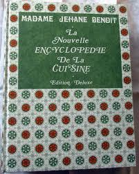 la cuisine de benoit la nouvelle encyclopedie de la cuisine edition deluxe by jehane