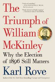 the triumph of william mckinley book by karl rove official