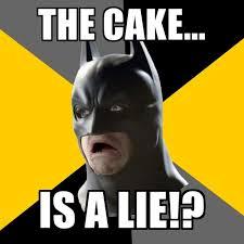 The Cake Is A Lie Meme - bad factman memes create meme