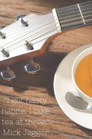 quote about music guitar 12 best tea quotes images on pinterest quotes about tea tea