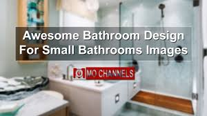 awesome bathroom design for small bathrooms images youtube