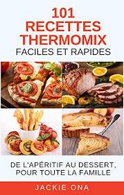 livre de cuisine thermomix amazon fr 101 recettes thermomix faciles et rapides de l