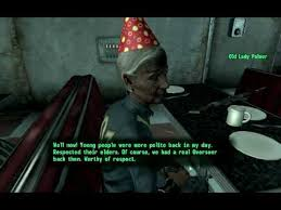 Birthday Memes For Women - fallout 3 maniac grandma at your birthday party crazy old