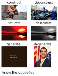 Generating Memes - construct deconstruct saturate desaturate generate degenerate