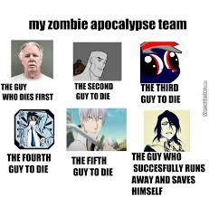 My Zombie Apocalypse Team Meme Creator - my zombie apocalypse team is the best zombie apocalypse team ever