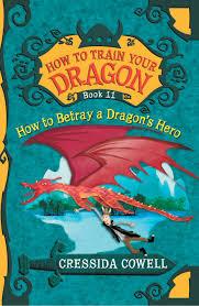 train dragon betray dragon u0027s hero u2013 hachette