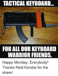 Keyboard Meme - tactical keyboard for all our keyboard warrior friends happy