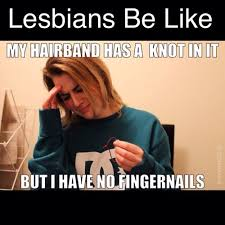Lesbian Memes - lesbian problems shared by lez world on we heart it