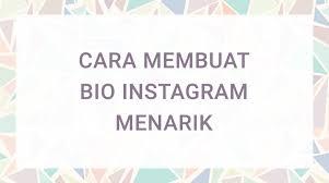 membuat instagram jadi keren cara membuat bio instagram menarik keren 2018 paling ampuh