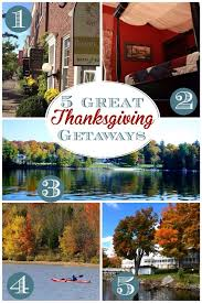 the 25 best thanksgiving getaways ideas on