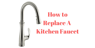 installing a kitchen faucet how to replace a kitchen faucet ultimate guide