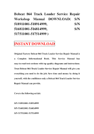 bobcat 864 track loader service repair workshop manual download sn 5 u2026
