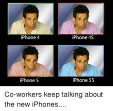 Iphone Memes - iphone 4 iphone 5 iphone 4s iphone 5s co workers keep talking about
