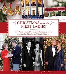 christmas with the first ladies the white house decorating