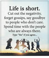 Life Is Short Meme - life is short cut out the negativity forget gossips say goodbye to