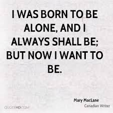 quotes learning to be alone quotes when you want to be alone learn to fight if you want to be