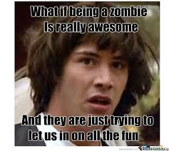 If Meme - 40 most funniest zombie meme pictures and photos