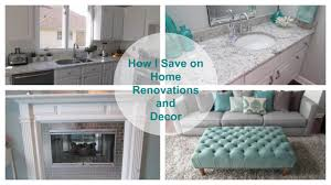Home Decor And Furniture How I Save On Home Decor And Home Renovations Youtube