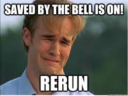 Saved By The Bell Meme - saved by the bell is on rerun 1990s problems quickmeme