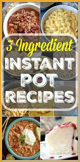 My Recipe Journey Main Dishes Recipes To Cook Pinterest Here Are A Bunch Of Easy 3 Ingredient Instant Pot Recipes And Even