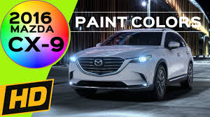 mazda cx 9 2016 mazda cx 9 paint colors by trim youtube