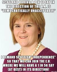 Scottish Meme - scottish independence hypocrisy meme on imgur