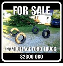 Ford Truck Memes - for sale camouflage ford truck 2300 obo meme on me me