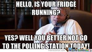 Fridge Meme - hello is your fridge running by serkan meme center