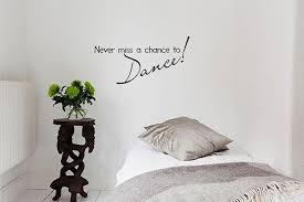 never miss a chance to dance vinyl wall art inspirational quotes