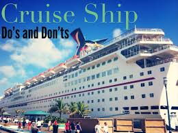 28 do s and don ts of going on a cruise ship