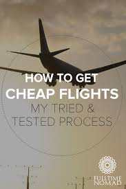 the best way to get cheap flights tried u0026 tested process