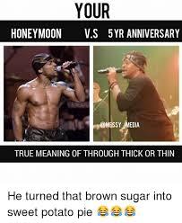 Sugar Brown Meme - your honeymoon vs 5yr anniversary sy media true meaning of through