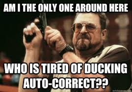 Autocorrect Meme - how to fix autocorrect bugs fails in your iphone s stock apple