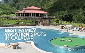 best family vacation spots in calabar tolet insider