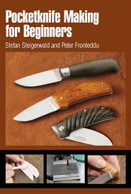 pocketknife making for beginners stefan steigerwald peter