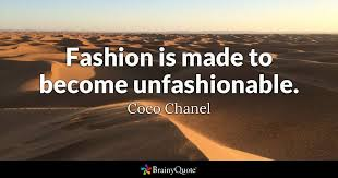 chanel si e social fashion is made to become unfashionable coco chanel brainyquote