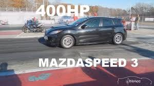 mazdaspeed cars 400 hp mazdaspeed 3 120mph 1 4 mile drag racing youtube