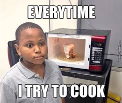 Kitchen Memes - 29 cooking memes we can relate to a little too much ecolution blog