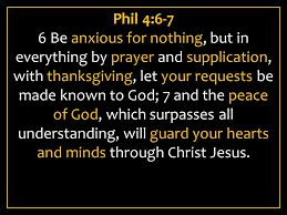 faith 13 releasing faith through prayer phil 4 6 7 6 be anxious