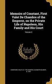 chambre napoleon 3 memoirs of constant valet de chambre of the emperor on the