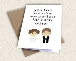 wars congratulations card you two weirdos are for each other printable
