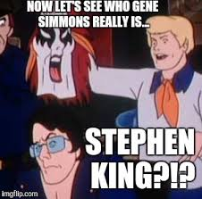 Stephen King Meme - now let s see who gene simmons really is stephen king meme