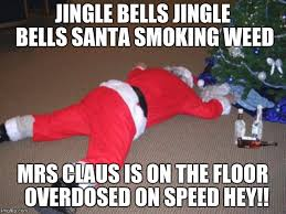 You Re Drunk Meme - go home santa you re drunk imgflip
