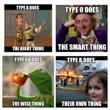 Types Of Memes - blood type thing meme blood type personality pinterest