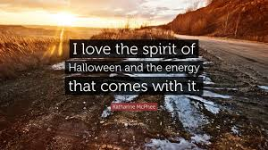 the spirit of halloween katharine mcphee quotes 33 wallpapers quotefancy