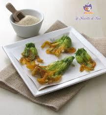 fiori di zucca fritti in pastella fiori di zucca fritti con ricotta senza pastella http