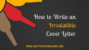 Sample Of A Cover Letter For A Resume by How To Write An Irresistible Cover Letter